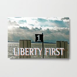 LIBERTY FIRST - CLAIM Metal Print