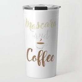 Mascara And Coffee Caffeine Beverages Beans Brewer Gift Travel Mug
