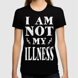 I Am Not My Illness - Print T-shirt