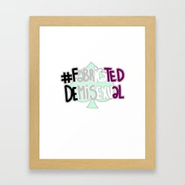 #fabricateddemisexual Framed Art Print