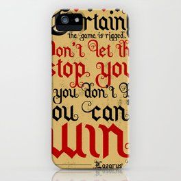 Certainly the game is rigged. iPhone Case