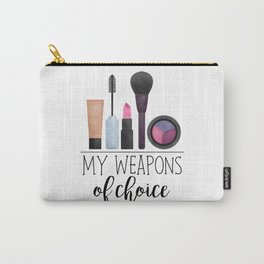 My Weapons Of Choice  |  Makeup Carry-All Pouch