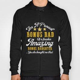 I'm A Proud Bonus Dad Of A Freakin Amazing Bonus Daughter Stepdaughter Stepdad Father's Day T-Shirt Hoody