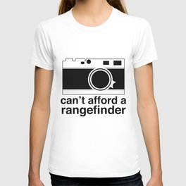 Can't Afford A Rangefinder T-shirt