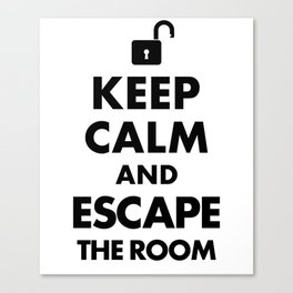 Funny Keep Calm and Escape the Room - Escape Room  Canvas Print