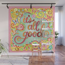 It's All Good - Colorful Hand-Lettered Mantra by Thaneeya McArdle Wall Mural