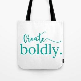 Create boldly. [teal] Tote Bag