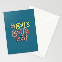 A girl's gotta eat Stationery Cards