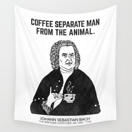 Coffee separate man from the animal. Wall Tapestry