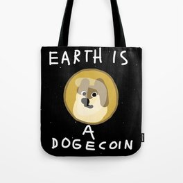 EARTH IS A DOGECOIN Tote Bag
