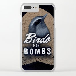 Birds not Bombs Clear iPhone Case