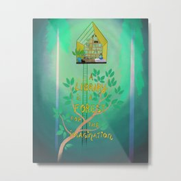 A library is a forest for the imagination Metal Print