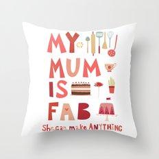 My Mum is Fab Throw Pillow