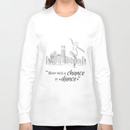 Chance to dance Long Sleeve T-shirt