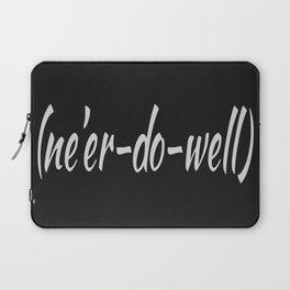Ne'er-Do-Well Laptop Sleeve