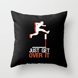 Track & Field Hurdle Gift: Just Get Over It I Running Throw Pillow