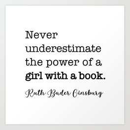 Never underestimate the power of a girl with a book. Art Print