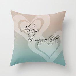 Kiss Me Good Night Throw Pillow