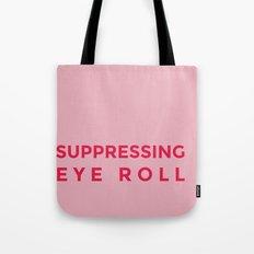 Suppressing eye roll Tote Bag