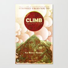 CLIMB MOUNTAINS Canvas Print