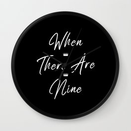 When there are nine Wall Clock