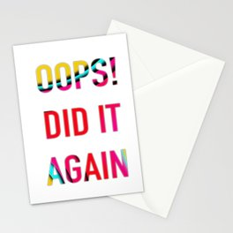 OOPS! DID IT AGAIN Stationery Cards