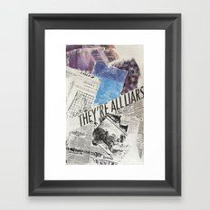THEY'RE ALL LIARS Framed Art Print