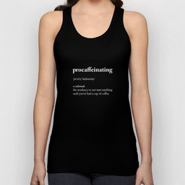Procaffeinating black and white typography coffee shop home wall decor bedroom Unisex Tank Top