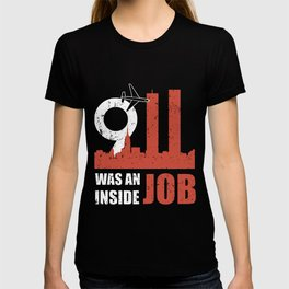911 Was An Inside Job geek t-shirts T-shirt
