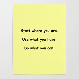 Start where you are - Arthur Ashe - yellow print Poster