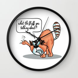 What the Fluff you Talking about?! - Angry Cat Wall Clock