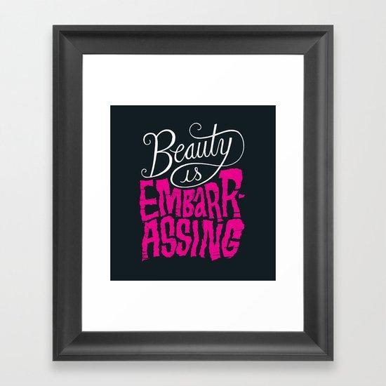 Beauty is Embarrassing  Framed Art Print