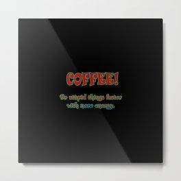 Funny One-Liner Coffee Joke Metal Print