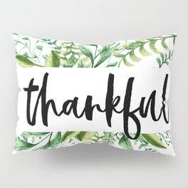 thankful floral Pillow Sham