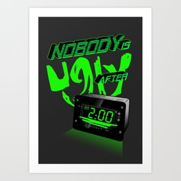 Nobody is ugly after 2:00AM Art Print