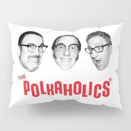 "The Polkaholics!  ""Polka Heads!"" Pillow Sham"