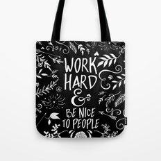 Work Hard & Be Nice To People Tote Bag