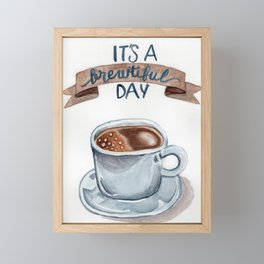 It's a brewtiful day Framed Mini Art Print