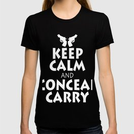 """""""Keep Calm Conceal And Carry"""" tee design for you and your family. Makes a nice gift for your friends T-shirt"""