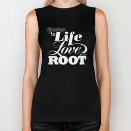 To life love and root by Brian Vegas Biker Tank
