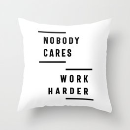 Nobody Cares Work Harder Fitness Workout Gym Gift Throw Pillow