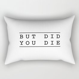 But Did You Die funny workout yoga gym fitness Rectangular Pillow