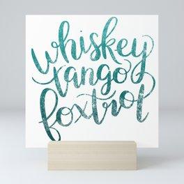 Whiskey Tango Foxtrot Mini Art Print