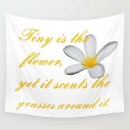 Tiny Is The Flower, Yet It Scents The Grasses Around It Wall Tapestry