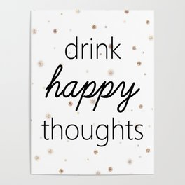 Drink Happy Thoughts Poster