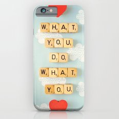 Love What You Do iPhone 6 Slim Case