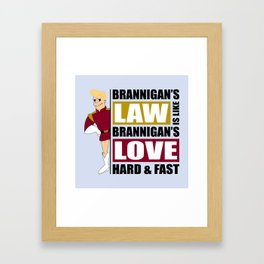 Brannigan's Law Framed Art Print