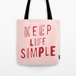 Keep Life Simple cute positive uplifting inspiration for home bedroom wall decor Tote Bag