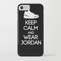 air jordan iPhone & iPod Cases featuring Keep calm and wear Air Jordan III by Yellow Dust