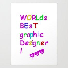 world's best graphic designer Art Print